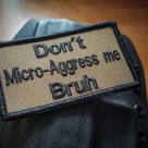 Don't Micro-Agress Me!