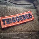 TRIGGERED!